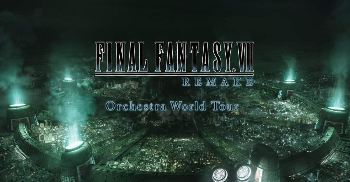FINAL FANTASY VII REMAKE – Orchestra World Tour